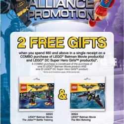 [The Brick Shop] LEGO® Super Hero Alliance PromotionGet 2 FREE GIFTS when you spend $80 and above in a single receipt on