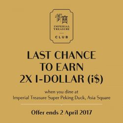 [Treasures - by Imperial Treasure] Last chance to earn 2X i-dollar at Imperial Treasure Super Peking Duck, Asia Square Tower 1, 02-08/10.