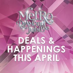 [Metro] April is a month of celebration (and great deals)!