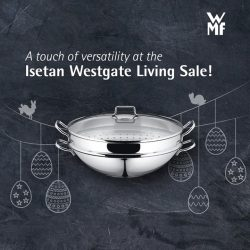 [WMF] Be the best at steaming, stewing, and braising this Easter at Isetan Westgate Living Sale from 3 - 16 April!