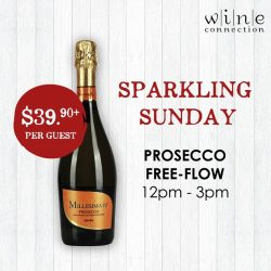 [Wine Connection] Freshen up your palate every Sunday afternoon with Wine Connection Tapas Bar & Bistro (Singapore)'s SPARKLING SUNDAY!