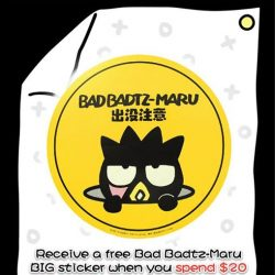 [Isetan] Receive a free Bad Badtz-Maru BIG Sticker when you spend $20 and above in a single receipt.