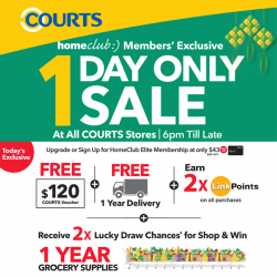 [Courts] HomeClub members, we'll be having an ISLANDWIDE SALE today only from 6pm till late at all COURTS stores!