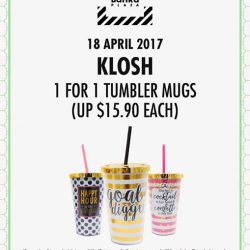 [KLOSH] FLASH DEAL1-for-1 Tumbler Mugs Promotion Tiong Bahru Plaza Outlet 01-107 Limited time from 6:30pm to
