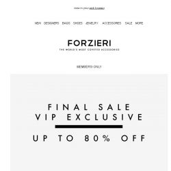 [Forzieri] Up to 80% Off Final Sale | Members-Only