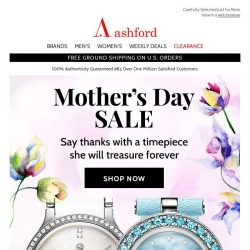 [Ashford] Celebrate Mom with a Beautiful Timepiece at an Exceptional Price!