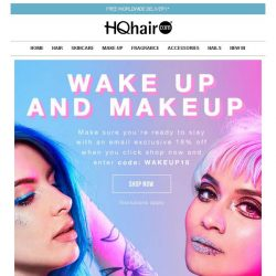 [HQhair] Last chance to save 18% - Wake up and make up