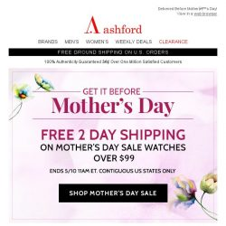 [Ashford] Free 2 Day Shipping On Mother's Day Watches Over $99