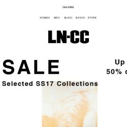 [LN-CC] SUMMER Sale: up to 50% off selected SS17 collections