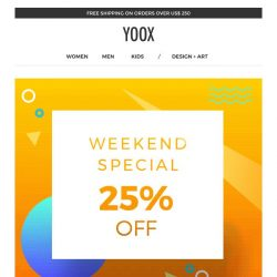 [Yoox] Weekend Special: EXTRA 25% off
