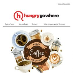 [HungryGoWhere] Have a Coffee Good Time at The Lokal, Sweet Garden Dessert Café, Knots Café & Living and more!