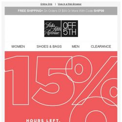 [Saks OFF 5th] Hurry: your code for 15% OFF EXPIRES soon!