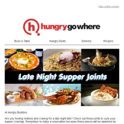 [HungryGoWhere] Late Night Bites to Curb the Midnight Hunger Pangs