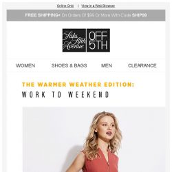 [Saks OFF 5th] Work to weekend, these DEALS have you covered!
