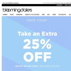 [Bloomingdales] Ends Today! Extra 25% Off Sale