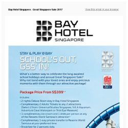 [Bay Hotel] Stay & Play @ Bay: School's out, GSS' In! Package from $399++ ONLY!