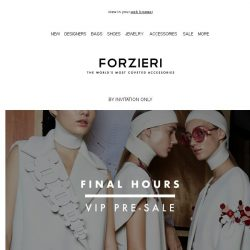 [Forzieri] Final Hours for VIP Pre-Sale