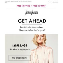 [Neiman Marcus] Pre-order new collections before they're gone!