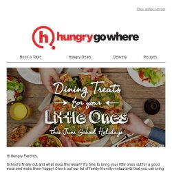 [HungryGoWhere] Dining treats for your little ones this June school holidays!