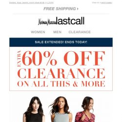 [Last Call] This is it >> extra 60% off clearance almost over