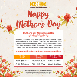 [Kiseki Japanese Buffet Restaurant] Looking to enjoy a sumptuous buffet with your family to celebrate Mother's Day?