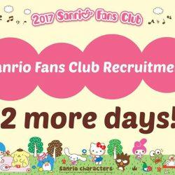 [Sanrio Gift Gate] 2 MORE DAYS TO OUR ANNUAL SANRIO FANS CLUB RECRUITMENT!