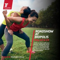 [Fitness First] FITNESS DEALS: Enjoy attractive deals when you sign up during our roadshow at Biopolis Epi Centre on 22 and 23
