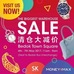 [MONEYMAX] Make a date with us and  head over to our BIGGEST warehouse sale from 4th - 7th May 2017 at Bedok