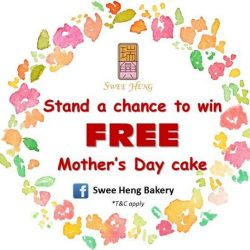 [SWEE HENG BAKERY] Get a FREE Mother's Day cake by participating our contest!