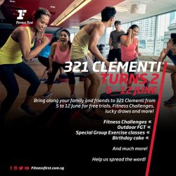 [Fitness First] CLEMENTI TURNS 2: Come and share the joy as Fitness First 321 Clementi club marks its 2nd birthday!