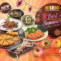 [Kiseki Japanese Buffet Restaurant] Summer is here and let the feasting begins with our new buffet items!