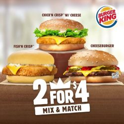[Burger King Singapore] Share the joy of amazing value with a loved one when you mix and match 2 burgers for $4!