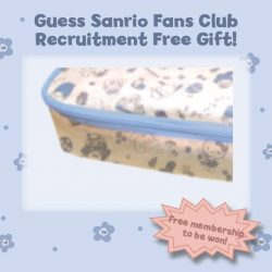 "[Sanrio Gift Gate] Once again,we would like to thank all for your support towards our ""Guess Sanrio Fans Club Recruitment Free Gift"""