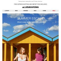 [LUISAVIAROMA] Are you ready for a chic summer escape?