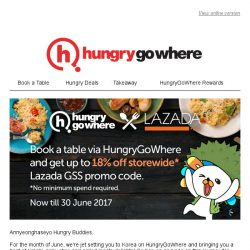 [HungryGoWhere] Get up to 18% off storewide on Lazada with your HungryGoWhere reservation!
