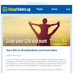 [cheaptickets.sg] 72-hr Father's Day Deal: $20 off all destinations | Special fare to Europe and Tokyo
