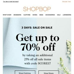 [Shopbop] 3 days only: Take an extra 25% off all sale with code SCORE17