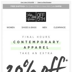 [Saks OFF 5th] Counting down...EXTRA 20% OFF ENDS in hours!