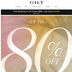 [Gilt] Up to 80% Off (Use code EIGHTY)