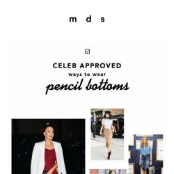 [MDS] Ways to wear pencil bottoms! Launching today online and tomorrow across all stores.