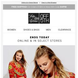 [Saks OFF 5th] Early access ENDS today: up to 80% OFF DESIGNER!