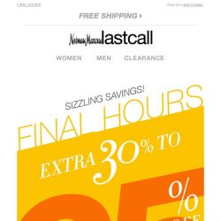 [Last Call] Last chance to SAVE extra 30%–65% off everything