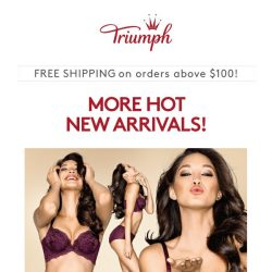 [Triumph] ‍😋 More Hot New Arrivals - You can't resist them!