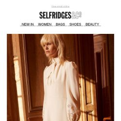[Selfridges & Co] Your summer wardrobe sorted, whatever the occasion