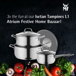 [WMF] Sweeten the pot with a dose of fun at our upcoming Isetan Tampines L1 Atrium Festive Home Bazaar from 21 –