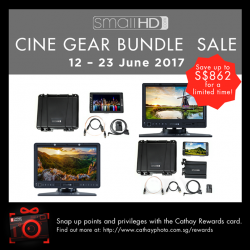 [Cathay Photo] Enjoy special bundle promotions on the SmallHD 1303, 1703, 702 and 702 OLED monitors from now until 23 June 2017!