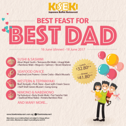 [Kiseki Japanese Buffet Restaurant] Think Dad is the best?