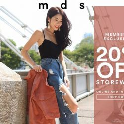 [MDSCollections] MEMBERS EXCLUSIVE | Get 20% off storewide, online and in-stores today till Monday 2359.