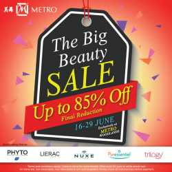 [Metro] The Big Beauty Sale is back at Metro Woodlands!