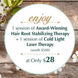 [Oriental Hair Solution] Make time this weekend for a session of Award-Winning Hair Root Stabilizing Therapy + 1 session of Cold Light Laser